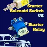 starter solenoid switch vs starter relay