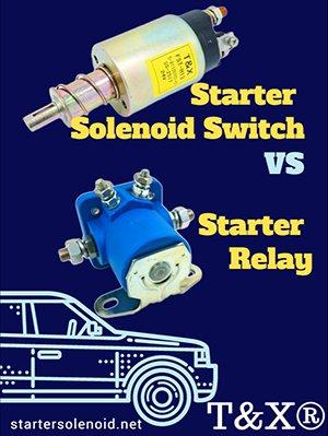 starter solenoid switch vs starter relay